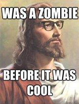Was Jesus a Zombie? (or, Necessary-and-Sufficient Conditions in anutshell)